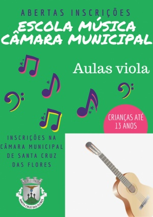 : Inscrições Aulas de viola Escola de Música da Câmara Municipal de Santa Cruz das Flores