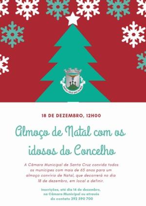 Convite para Almoço de Natal com os Idosos do concelho, 18  de dezembro. Inscrições na Câmara Municipal ou através do número 292 590 700