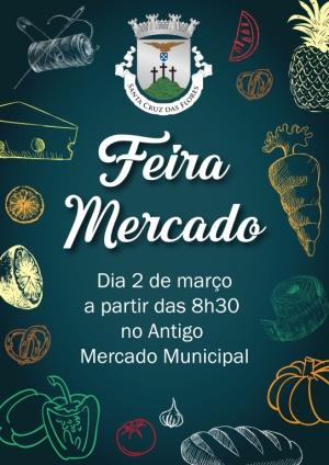 Feira Mercado no dia 02 de março no Antigo Mercado Municipal