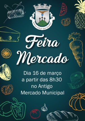 Feira Mercado no dia 16 de março no Antigo Mercado Municipal