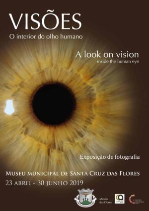 """Exposição de fotografia """"Visões O interior do olho humano """"dia 23 abril a 30 julho no Museu Municipal"""